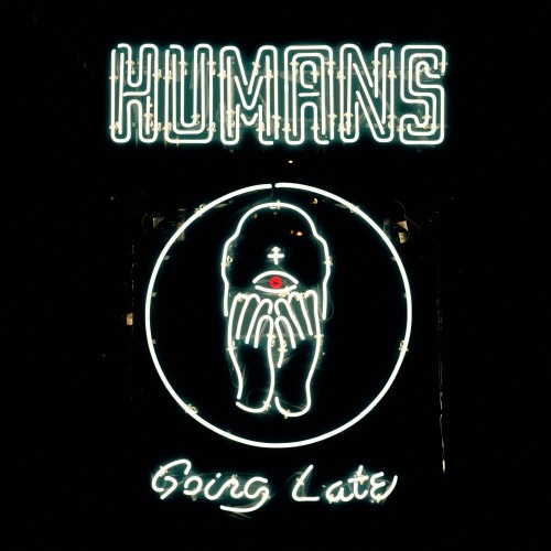 Going Late - HUMANS