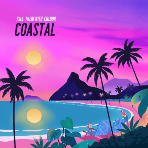 Coastal - Kill Them With Colour