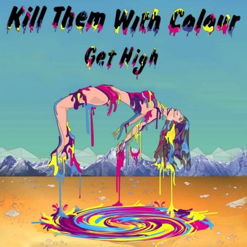 Get High - Kill Them With Colour