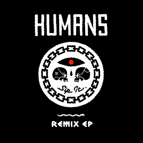 Sip It (Remixes) - HUMANS